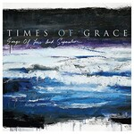 Times of Grace, Songs of Loss and Separation