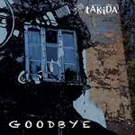 Takida, Goodbye