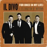 Il Divo, For Once In My Life: A Celebration Of Motown