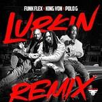 Funk Flex, King Von, Polo G, Lurkin (Remix)