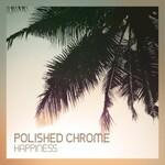 Polished Chrome, Happiness