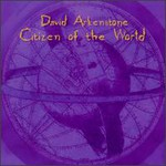 David Arkenstone, Citizen of the World