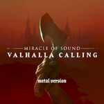 Miracle of Sound, Valhalla Calling (Metal Version)