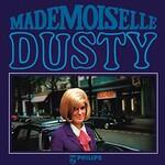 Dusty Springfield, Mademoiselle Dusty