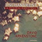 David Arkenstone, Enchantment: A Magical Christmas