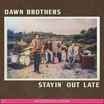 Dawn Brothers, Stayin' out Late mp3