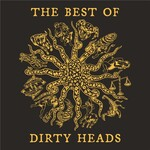The Dirty Heads, The Best Of Dirty Heads