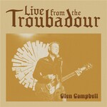 Glen Campbell, Live From The Troubadour