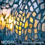 Rahsaan Barber, Mosaic