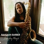 Rahsaan Barber, Everyday Magic