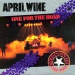 April Wine, One For The Road