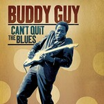 Buddy Guy, Can't Quit The Blues