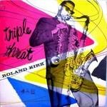 Roland Kirk, Triple Threat