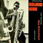 Roland Kirk, Introducing Roland Kirk