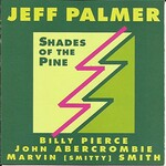 Jeff Palmer, Shades of the Pine