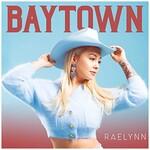 RaeLynn, Baytown