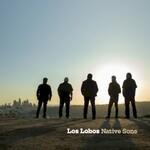 Los Lobos, Native Sons