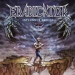 Eradicator, Influence Denied