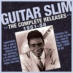 Guitar Slim, The Complete Releases 1951-58