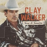 Clay Walker, Texas to Tennessee