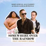 Robin Schulz, Alle Farben & Israel Kamakawiwo'ole, Somewhere Over the Rainbow / What a Wonderful World