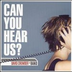 David Crowder Band, Can You Hear Us?