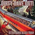 Dirty Dave Osti, Retro-Sonic Blues Train