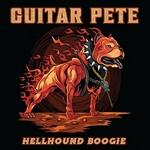 Guitar Pete, Hellhound Boogie