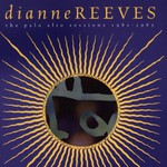 Dianne Reeves, The Palo Alto Sessions 1981-1985