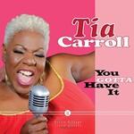 Tia Carroll, You Gotta Have It