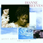 Dianne Reeves, Quiet After the Storm