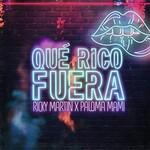 Ricky Martin & Paloma Mami, Que Rico Fuera