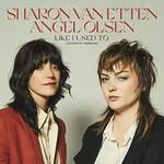 Sharon Van Etten & Angel Olsen, Like I Used To (Acoustic Version)