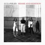 Lula Wiles, Shame and Sedition
