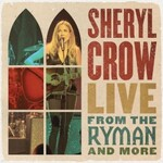 Sheryl Crow, Live From the Ryman And More
