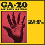 GA-20, Try It...You Might Like It: GA-20 Does Hound Dog Taylor