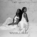 Tiwa Savage, Water & Garri