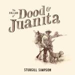 Sturgill Simpson, The Ballad of Dood & Juanita