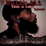 Malik Ali, Pave a Lane.... Reloaded