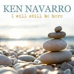 Ken Navarro, I Will Still Be Here