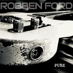 Robben Ford, Pure
