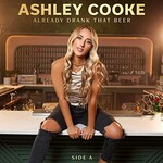 Ashley Cooke, Already Drank That Beer - Side A