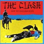 The Clash, Give 'Em Enough Rope