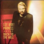 Lee Roy Parnell, Back to the Well