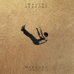 Imagine Dragons, Mercury - Act 1 mp3