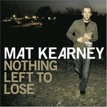 Mat Kearney, Nothing Left to Lose