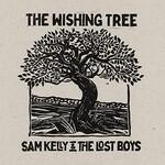 Sam Kelly & The Lost Boys, The Wishing Tree