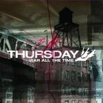 Thursday, War All the Time
