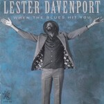 Lester Davenport, When The Blues Hit You mp3