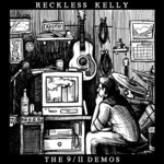 Reckless Kelly, The 9/11 Demos mp3